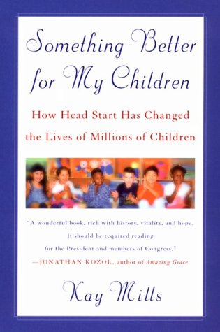 Something Better for My Children How Head Start Has Changed the Lives of Millions of Children N/A edition cover
