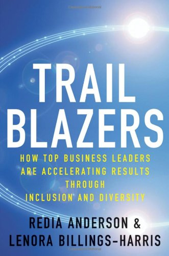 Trailblazers How Top Business Leaders Are Accelerating Results Through Inclusion and Diversity  2010 edition cover