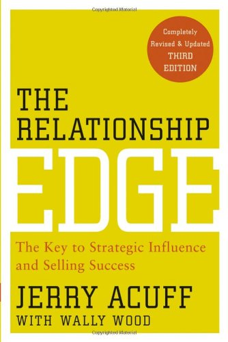 Relationship Edge The Key to Strategic Influence and Selling Success 3rd 2011 edition cover