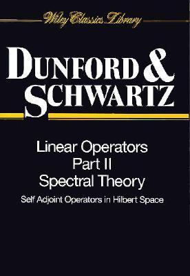 Linear Operators, Spectral Theory - Self Adjoint Operators in Hilbert Space   1988 9780471608479 Front Cover