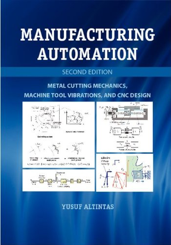 Manufacturing Automation Metal Cutting Mechanics, Machine Tool Vibrations, and CNC Design 2nd 2011 (Revised) 9780521172479 Front Cover