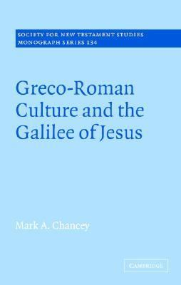 Greco-Roman Culture and the Galilee of Jesus   2005 9780521846479 Front Cover