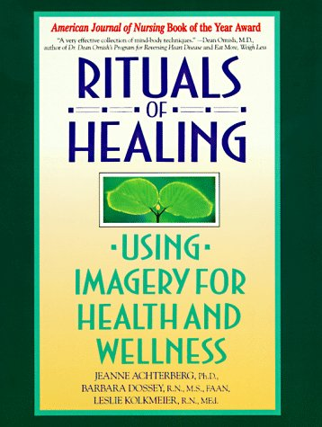 Rituals of Healing Using Imagery for Health and Wellness  1994 edition cover
