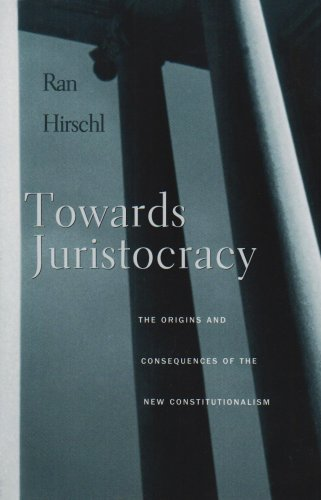 Towards Juristocracy The Origins and Consequences of the New Constitutionalism  2004 edition cover
