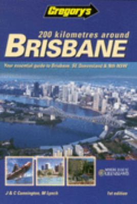 200km Around Brisbane (Gregory's Touring & Recreational Guides) N/A edition cover