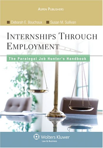 Internships Through Employment The Paralegal Job Hunter's Handbook  2008 9780735562479 Front Cover