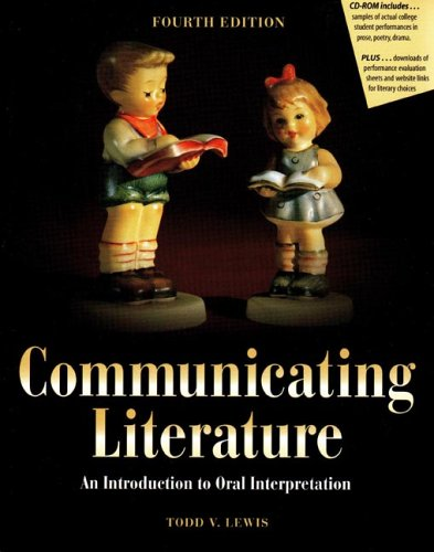 Communicating Literature An Introduction to Oral Interpretation 4th 2004 (Revised) edition cover