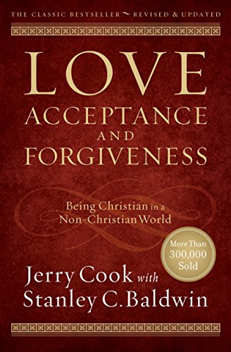 Love, Acceptance, and Forgiveness Being Christian in a Non-Christian World Revised  edition cover