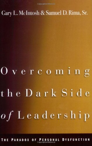 Overcoming the Dark Side of Leadership The Paradox of Personal Dysfunction Reprint edition cover