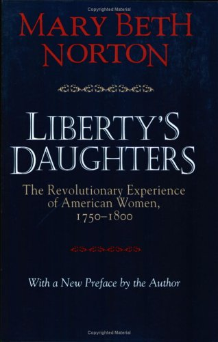 Liberty's Daughters The Revolutionary Experience of American Women, 1750-1800  1996 edition cover