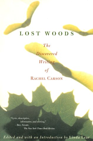 Lost Woods : The Discovered Writing of Rachel Carson  1999 9780807085479 Front Cover