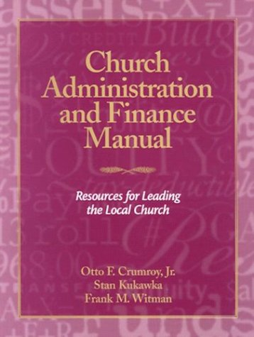 Church Administration and Finance Manual Resources for Leading the Local Church N/A edition cover