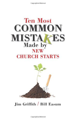 Ten Most Common Mistakes Made by New Church Starts   2008 9780827236479 Front Cover