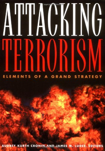 Attacking Terrorism Elements of a Grand Strategy  2004 edition cover