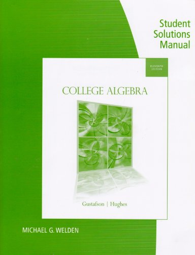 Student Solutions Manual for Gustafson/Hughes' College Algebra, 11th  11th 2013 9781133103479 Front Cover