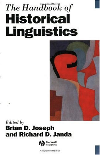 Handbook of Historical Linguistics   2005 9781405127479 Front Cover