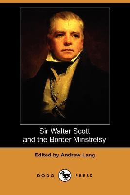 Sir Walter Scott and the Border Minstrelsy  N/A 9781406526479 Front Cover