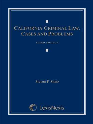 California Criminal Law Cases and Problems 3rd 2011 edition cover
