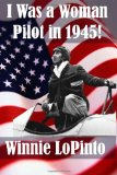 I Was a Woman Pilot in 1945!  N/A 9781491283479 Front Cover