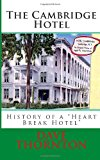 Cambridge Hotel History of a Heart Break Hotel N/A 9781493627479 Front Cover