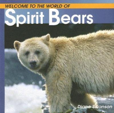 Spirit Bears   2007 9781552858479 Front Cover