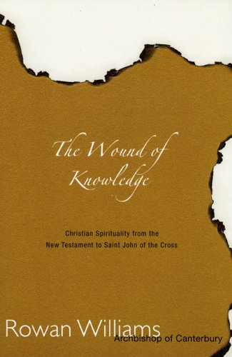 Wound of Knowledge Christian Spirituality from the New Testament to St. John of the Cross Revised edition cover
