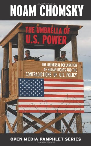 Umbrella of U. S. Power The Universal Declaration of Human Rights and the Contradictions of U. S. Policy 2nd 1999 edition cover