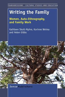 Writing the Family: Women, Auto-ethnography, and Family Work  2012 edition cover