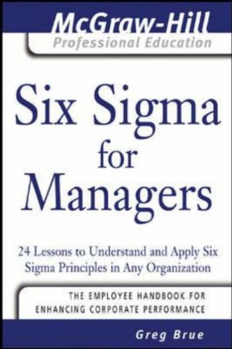 Six Sigma for Managers 24 Lessons to Understand and Apply Six Sigma Principles in Any Organization  2005 edition cover