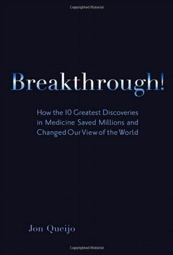 Breakthrough! How the 10 Greatest Discoveries in Medicine Saved Millions and Changed Our View of the World  2010 edition cover