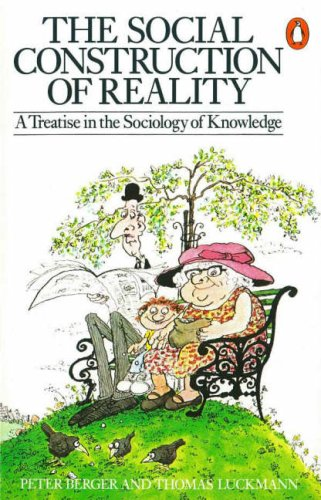 The Social Construction of Reality (Penguin Social Sciences) N/A edition cover