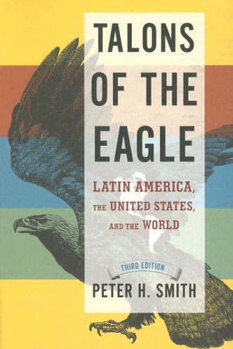 Talons of the Eagle Latin America, the United States, and the World 3rd 2007 edition cover