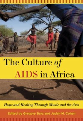 Culture of AIDS in Africa Hope and Healing Through Music and the Arts  2011 edition cover