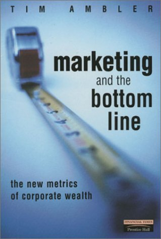 Marketing and the Bottom Line The New Metrics of Corporate Wealth  2000 9780273642480 Front Cover