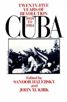 Cuba Twenty-Five Years of Revolution, 1959-1984 N/A 9780275916480 Front Cover