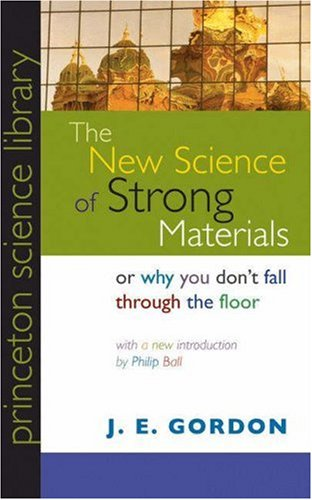 New Science of Strong Materials Or, Why You Don't Fall Through the Floor  2006 (Revised) edition cover