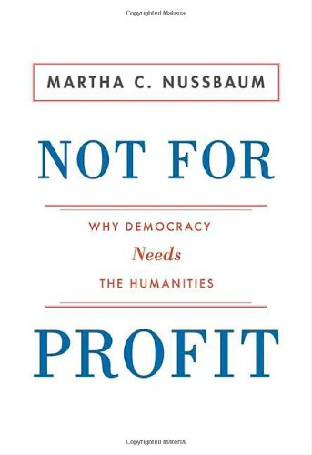 Not for Profit Why Democracy Needs the Humanities  2012 (Revised) edition cover