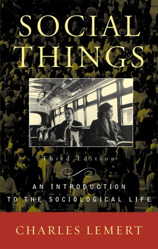 Social Things An Introduction to the Sociological Life 3rd 2005 9780742535480 Front Cover