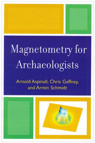 Magnetometry for Archaeologists   2009 9780759113480 Front Cover