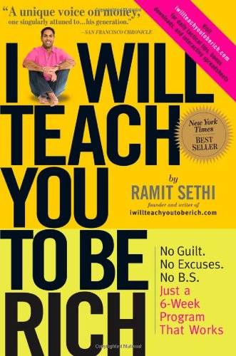 I Will Teach You to Be Rich No Guilt. No Excuses. No B. S. Just a 6-Week Program That Works  2009 9780761147480 Front Cover