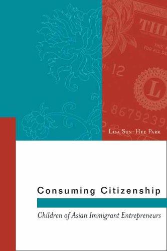 Consuming Citizenship Children of Asian Immigrant Entrepreneurs  2005 edition cover