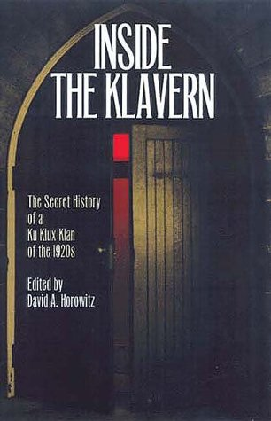 Inside the Klavern The Secret History of the Ku Klux Klan of the 1920s  1999 edition cover