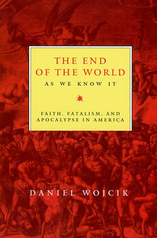End of the World as We Know It Faith, Fatalism, and Apocalypse in America N/A edition cover