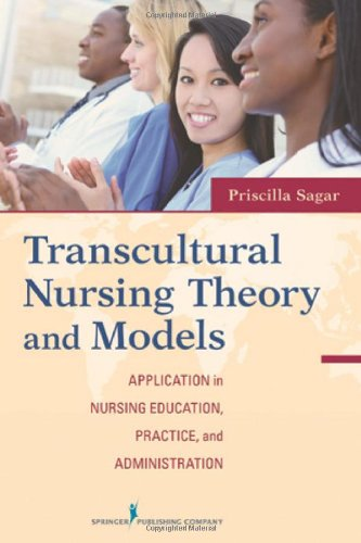 Transcultural Nursing Theory and Models Application in Nursing Education, Practice, and Administration  2012 edition cover