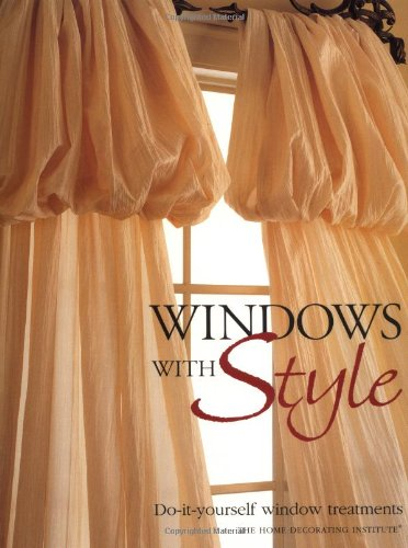 Windows with Style Do-ItYourself Window Treatments  1999 9780865733480 Front Cover