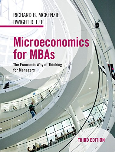 Microeconomics for MBAs The Economic Way of Thinking for Managers 3rd 2016 (Revised) 9781107139480 Front Cover