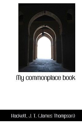 My Commonplace Book N/A 9781113446480 Front Cover