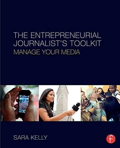 Entrepreneurial Journalist's Toolkit Manage Your Media  2015 9781138816480 Front Cover