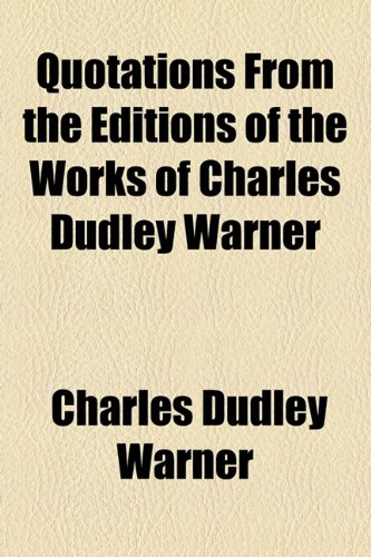 Quotations from the Editions of the Works of Charles Dudley Warner  2010 edition cover