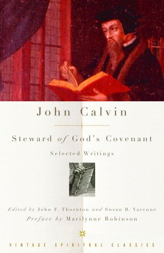 John Calvin: Steward of God's Covenant Selected Writings  2005 edition cover